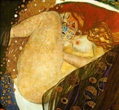Danae by Klimt -- While imprisoned by her father, King of Argos, in a tower of bronze, Danaë was visited by Zeus, symbolized here as the golden rain flowing between her legs. It is apparent from the subject's face that she is aroused by the golden stream.