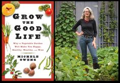 Hot off the presses of Rodale, the publisher of Organic Gardening Magazine and some of the best gardening books on the market, is Grow the Good Life – Why a Vegetable Garden will  Make you Happy, Healthy, Wealthy and Wise