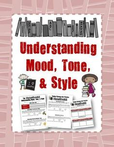 The overall purpose for this activity is to have your students understand the difference between mood, tone, & style. When readers are able to identify these components, they are more likely to get a deeper comprehension of what they are reading. $