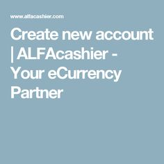 Create a new Account at ALFAcashier. Buy, sell and exchange Cryptocurrency, Digital Assets and Blockchain Tokens instatly with discount.