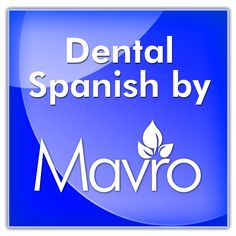 Dental Spanish App - with Audio.   - By Mavro Inc.     (Available on iPhone, Android)