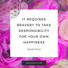 Remember: It requires bravery to take responsibility for your own happiness.   #manifesting #LoA #quotes #happiness