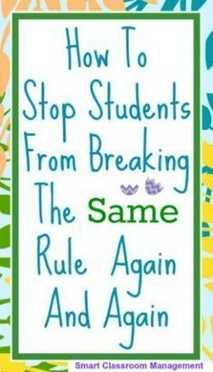 How To Stop Students From Breaking The Same Rules