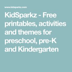 KidSparkz - Free printables, activities and themes for preschool, pre-K and Kindergarten