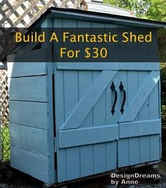 Recipes, Projects & More - Build A Fantastic Shed For $30