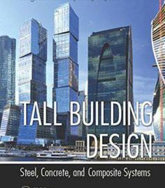 Tall Building Design: Steel Concrete And Composite Systems PDF