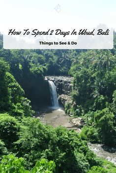 How to spend 2 days in Ubud