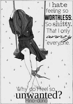 Odio sentirme tan inútil. Tan mierda. Que sólo molesta a los demás. ¿Por qué me siento tan indeseado?