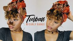 EASY TURBAN TOP KNOT + CURLY BANG TUTORIAL