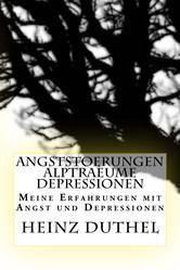 Angststörungen Alpträume Depressionen Meine Erfahrungen mit Angst und Depressionen von Heinz Duthel http://dld.bz/eCakf