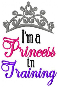 Embroidery Design: I'm a Princess in Training Instant Download Crown Girl 5x7, 6x10 by ChickpeaEmbroidery on Etsy