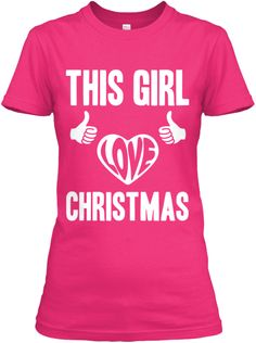 This Girl Love Christmas - Women T-Shirt - Click image to Purchase