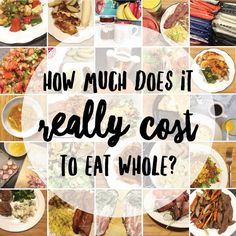 How much does it REALLY cost to eat whole?   http://tazandbelly.com #whole30 #cleaneating # paleo #livewhole365