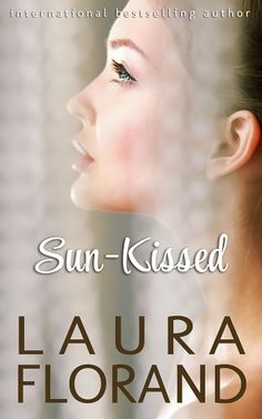 """SUN-KISSED, Mack Corey and Anne Winters' story. (Amour et Chocolat #7, and sequel to Snow-Kissed, so I'm saying """"Snow Queen #2""""). Coming late May 2014!  For excerpts and more info, check here: http://www.lauraflorand.com/?p=2921"""