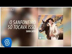 Suricato - O Sanfoneiro Só Tocava Isso (Êta Mundo Bom! Vol 1) [Áudio Oficial] - YouTube