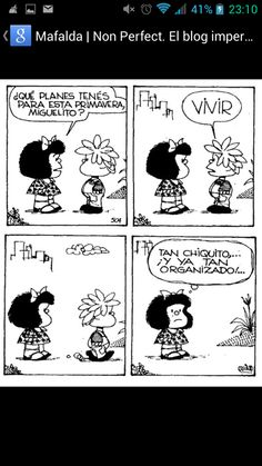 "Mafalda: ""What are your plans for this spring?"" Miguelito: ""To live."" Mafalda: ""So young, yet so organised! Mafalda Quotes, Bd Comics, Humor Grafico, Calvin And Hobbes, More Than Words, Spanish Quotes, Good Thoughts, Mafia, Comic Strips"
