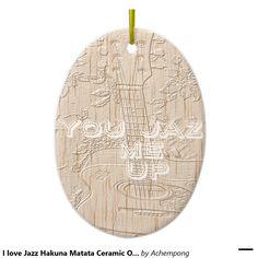 #I #love #Jazz #Hakuna #Matata #Ceramic #Ornament