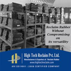 HighTech Reclaim Pvt. Ltd, specialist in manufacture of Reclaim Rubber without sacrificing versatility and standard, well-known exporter in India.