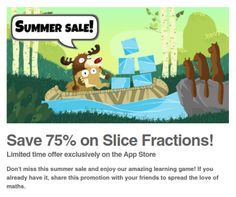 Ululab is offering 75% off their awesome app Slice Fractions. With super cute characters and fun gameplay, it makes fractions visual and easier for kids to understand. Enjoy!