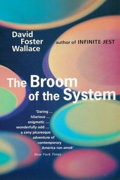 The Broom Of The System by David Foster Wallace, http://www.amazon.co.uk/dp/0349109230/ref=cm_sw_r_pi_dp_BQGYtb10GJSRV