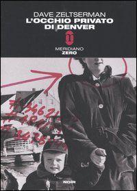 Dave Zeltserman - L'occhio privato di Denver