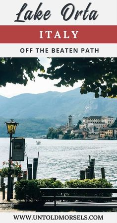 Lake Orta | Italy - the most beautiful Italian lake is an easy day trip from Milan or Lake Maggiore. Discover the magical island and pretty town of Orta San Giulio. Things to do Lake Orta. Italy off the beaten path via @untoldmorsels