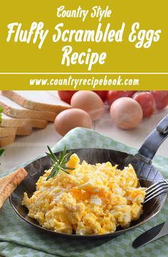 Delicious recipe for fluffy country fresh scrambled eggs. Learn how to make the best scrambled eggs with this easy recipe!
