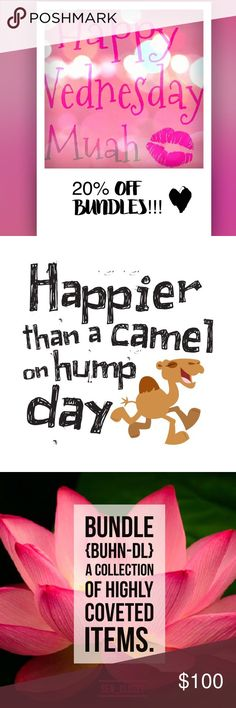 Wed Only! 20% off of 2 items! 25+% off on 3 items! Bundle Up!!!!! Be happier than a camel on Hump Day! Only on Wednesdays, 20% off 2+ items. If purchasing 3+, please reach out so I can do a custom discount bundle for you at 25% off or more. Thanks! Other
