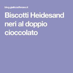 Biscotti Heidesand neri al doppio cioccolato