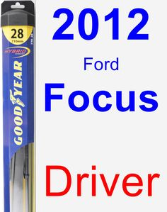 Driver Wiper Blade for 2012 Ford Focus - Hybrid