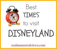 [Happiest Vacation Ever] The Best Times to Visit Disneyland