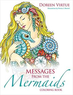 Messages from the Mermaids Coloring Book by Doreen Virtue https://www.amazon.com/dp/1401954065/ref=cm_sw_r_pi_dp_x_bD5izbNDNCAB6