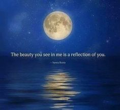 The beauty you see in me is a reflection of you. Beautiful Moon, Beautiful Words, Beautiful Things, See Yourself, Twin Flame Reunion, Soulmate Signs, Soul Love Quotes, Twin Flame Love, Twin Flames