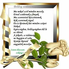 Az én drága egyetlen fiamnak. Name Day, Happy Birthday Greetings, Happy New Year, Blessed, Greeting Cards, Relationship, Words, Frame, Quotes