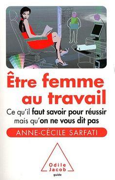 Etre femme au travail: Amazon.fr: Anne-Cécile Sarfati, Julia Dion: Livres