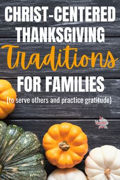 Christ-Centered Thanksgiving Traditions and Activities for Families