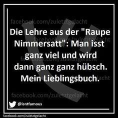 """Die Lehre aus der """"Raupe Nimmersatt""""."""