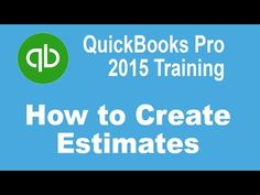 QuickBooks Pro 2015 Training Tutorial: How to an Create Estimate in QuickBooks Pro - YouTube