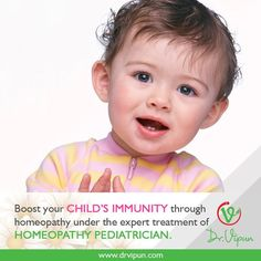Boost your Child's Immunity through Homoeopathy under the Expert Treatment of Homoeopathic Paediatrician.  For More Details visit : http://www.drvipun.com/  For Appointment call :   9246373939  9963136745  drvipunr@gmail.com