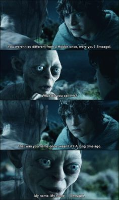 """""""I love how Frodo wants to restore and help Gollum - one who has gone seemingly beyond recall and though it did not eventually did not save Gollum, because the mercy Frodo showed him - Frodo himself received mercy. I love Frodo Fellowship Of The Ring, Lord Of The Rings, Gollum Smeagol, Saga, Earth Memes, Frodo Baggins, The Two Towers, Jrr Tolkien, One Ring"""