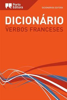 fr - Dicionário Editora de Verbos Franceses. Porto Editora. http://www.portoeditora.pt/produtos/ficha/dicionario-editora-de-verbos-franceses?id=125697 | https://www.facebook.com/PortoEditoraPortugal