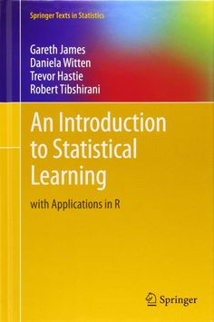 Amazon.com: An Introduction to Statistical Learning: with Applications in R (Springer Texts in Statistics) (9781461471370): Gareth James, Daniela Witten, Trevor Hastie, Robert Tibshirani: Books