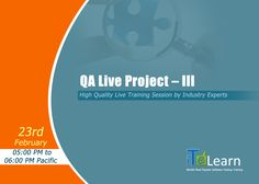 QA Live Training project session is going to start on 23rd Feb at 05.00 PM Pacific. This session covers the advanced concepts in QA testing field, which are essential for the current job market. Don't miss this excellent opportunity and get registered for this valuable and interactive session online on 23rd.