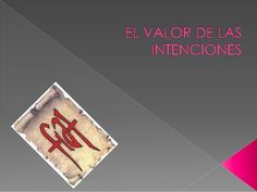 El valor de las intenciones by Mariu Aguirre via slideshare