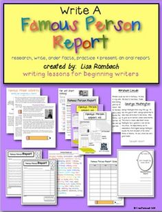 Write a Famous Person Report lesson for beginning writers.  Includes list of famous people, lesson plans (what to prepare, instructions for report writing, sample reports, scheduling sheet, rubric for evaluation) Great addition for units on Famous People or after President's day units! $