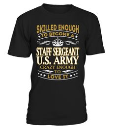Staff Sergeant U.S. Army - Skilled Enough To Become #StaffSergeantU.S.Army