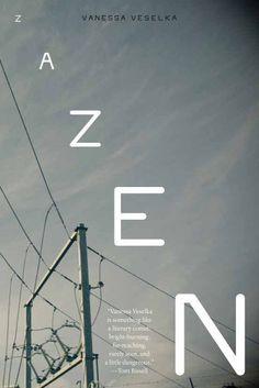Zazen by Vanessa Veselka - August @ Bookmovement
