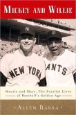 Sports book  l  Mickey and Willie: Mantle and Mays, the Parallel Lives of Baseball's Golden Age  l  Barnes & Noble