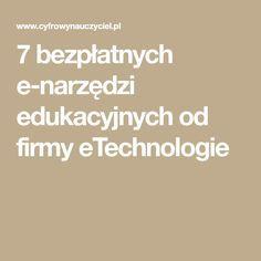 7 bezpłatnych e-narzędzi edukacyjnych od firmy eTechnologie