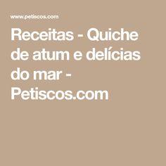 Receitas - Quiche de atum e delícias do mar - Petiscos.com